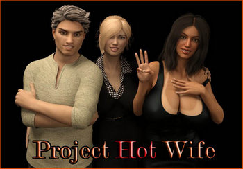 Project Hot Wife [v.0.0.17] (2020/ENG)
