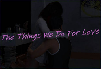 The Things We Do For Love [Ep. 1-2] (2019/ENG)